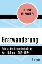 Gratwanderung - Briefe der Freundschaft an Karl Rahner 1962–1984