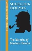 Arthur Conan Doyle: The Memoirs of Sherlock Holmes
