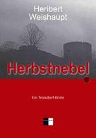 Heribert Weishaupt: Herbstnebel
