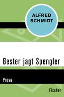 Alfred Schmidt: Bester jagt Spengler
