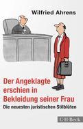 Wilfried Ahrens: Der Angeklagte erschien in Bekleidung seiner Frau ★★