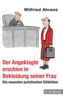 Wilfried Ahrens: Der Angeklagte erschien in Bekleidung seiner Frau ★★★