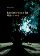 Tobias Grabovsky: Rendezvous mit der Geisterwelt