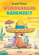 Erwin Moser: Wunderbare Bärenzeit ★★★★
