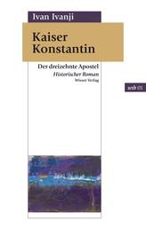 Kaiser Konstantin - Historischer Roman