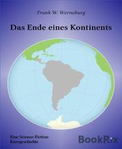 Das Ende eines Kontinents - Eine Scinence-Fiction-Kurzgeschichte