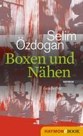 Selim Özdogan: Boxen und Nähen