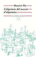 Maurici Pla Serra: L'alquímia del mercat d'alquímies