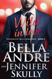 Wild In Love (The Maverick Billionaires 5)
