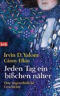 Irvin D. Yalom: Jeden Tag ein bißchen näher ★★★