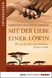 Mit der Liebe einer Löwin - Wie ich die Frau eines Samburu-Kriegers wurde