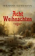 Hermann Sudermann: Acht Weihnachten
