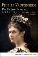 Philipp Vandenberg: Die Frühstücksfrau des Kaisers ★★★★