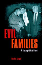 Evil Families - A History of Bad Blood