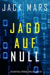 Jagd Auf Null (Ein Agent Null Spionage-Thriller — Buch #3)