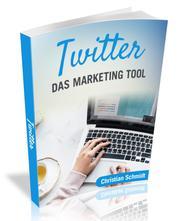 Twitter - Das Marketing Tool