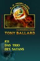 A. F. Morland: Tony Ballard #51: Das Trio des Satans