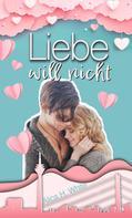 Alica H. White: Liebe will nicht