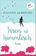 Juliane Albrecht: Irren ist himmlisch ★★★★