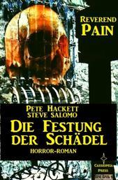 Steve Salomo - Reverend Pain: Die Festung der Schädel - Band 6 der Horror-Serie