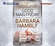 Good Man Friday - A Benjamin January Novel 12 (Unabridged)
