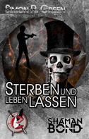 Simon R. Green: Sterben und leben lassen ★★★★★