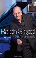 Ralph Siegel: Ralph Siegel - Die Autobiografie ★★★