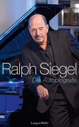 Ralph Siegel - Die Autobiografie
