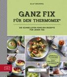 Olaf Brummel: Ganz Fix für den Thermomix ★★★★