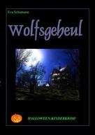 Eva Schumann: Wolfsgeheul