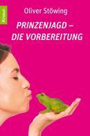 Oliver Stöwing: Prinzenjagd - Die Vorbereitung ★★