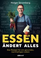 Holger Stromberg: Essen ändert alles ★★★
