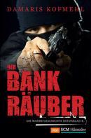 Damaris Kofmehl: Der Bankräuber ★★★★★