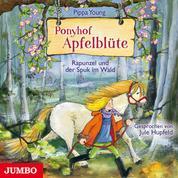 Ponyhof Apfelblüte 8. Rapunzel und der Spuk im Wald