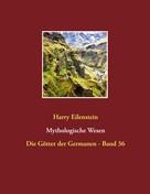 Harry Eilenstein: Mythologische Wesen