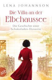 Die Villa an der Elbchaussee - Die Geschichte einer Schokoladen-Dynastie