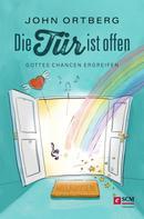John Ortberg: Die Tür ist offen