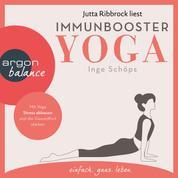 Immunbooster Yoga - Mit Yoga Stress abbauen und die Gesundheit stärken (Ungekürzte Lesung)