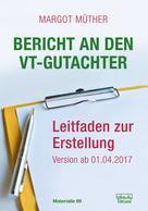 Margot Müther: Bericht an den VT-Gutachter