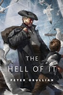Peter Orullian: The Hell of It