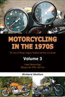 Richard Skelton: Motorcycling in the 1970s Volume 3:
