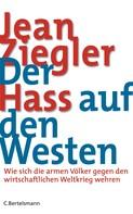 Jean Ziegler: Der Hass auf den Westen ★★★★