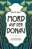 Beate Maly: Mord auf der Donau ★★★★
