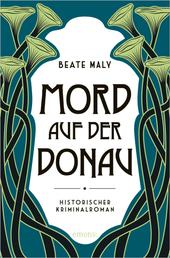 Mord auf der Donau - Historischer Kriminalroman