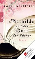 Anne Delaflotte: Mathilde und der Duft der Bücher ★★★★