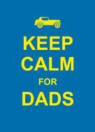 A Non: Keep Calm for Dads