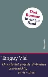 Das absolut perfekte Verbrechen / Unverdächtig / Paris - Brest - Drei Romane in einem Band