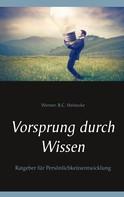 Werner. R.C. Heinecke: Vorsprung durch Wissen