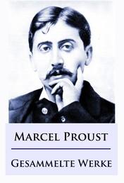 Marcel Proust - Gesammelte Werke
