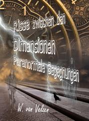 Risse zwischen den Dimensionen - Paranormale Begegnungen